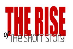 TheRISEoftheShortStory
